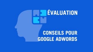 Comment tester vos campagnes AdWords