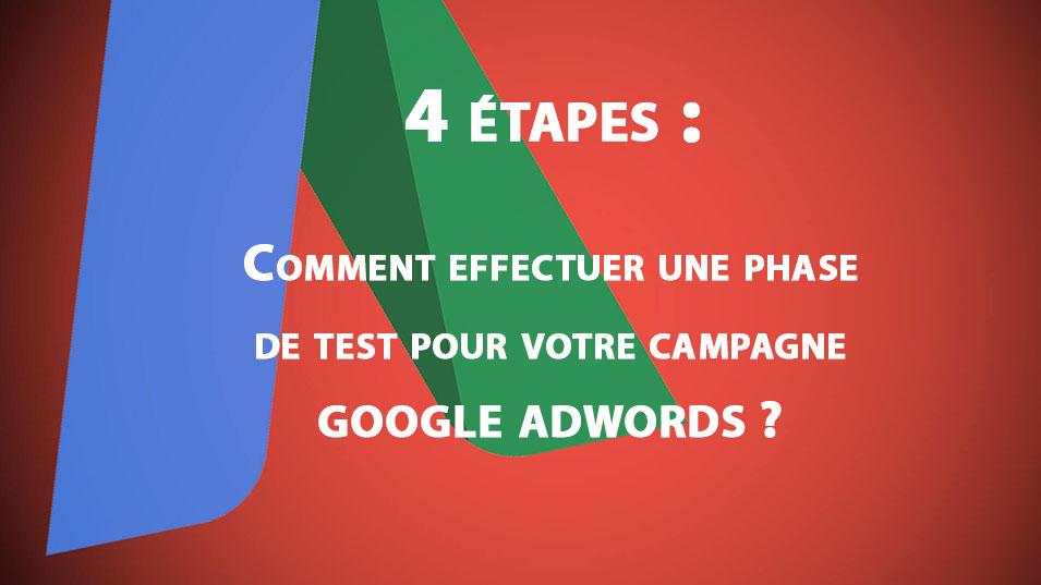 Comment effectuer une phase de test pour une campagne Google AdWords