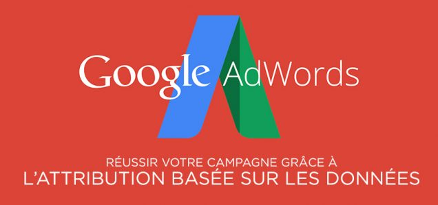 Réussir votre campagne AdWords grâce à l'attribution basée sur les données